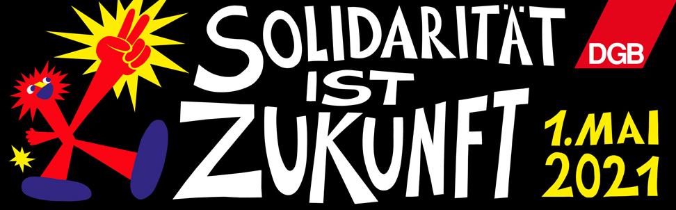 #SolidaritätIstZukunft (zum 1. Mai 2021)