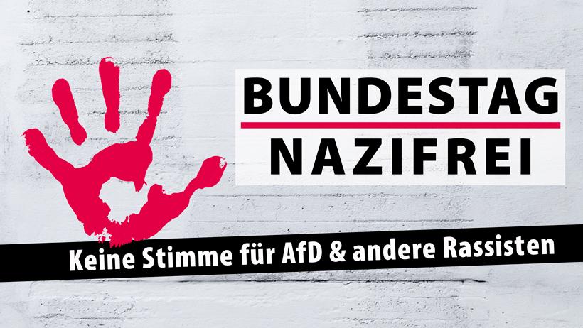 Bundestag nazifrei: Keine Stimme für AfD & andere Rassisten